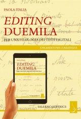 """""""Editing Duemila. Per una filologia dei testi digitali"""" di Paola Italia"""