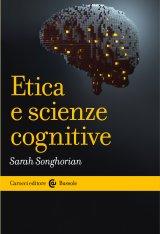"""""""Etica e scienze cognitive"""" di Sarah Songhorian"""