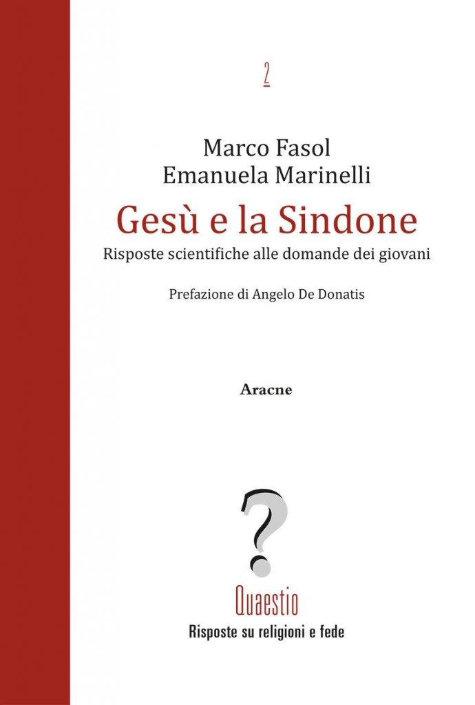 """""""Gesù e la Sindone. Risposte scientifiche alle domande dei giovani"""" di Emanuela Marinelli e Marco Fasol"""