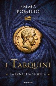 I Tarquini. La dinastia segreta, Emma Pomilio