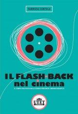 """""""Il flash-back nel cinema"""" di Fabrizia Centola"""