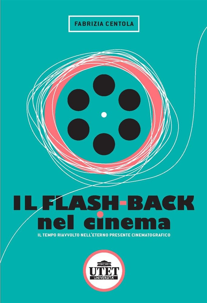 """Il flash-back nel cinema"" di Fabrizia Centola"