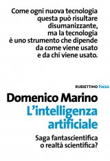 """L'intelligenza artificiale. Saga fantascientifica o realtà scientifica?"" di Domenico Marino"