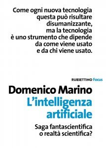 L'intelligenza artificiale. Saga fantascientifica o realtà scientifica?, Domenico Marino
