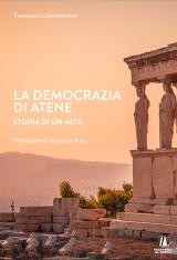 """""""La democrazia di Atene. Storia di un mito"""" di Francesco Colafemmina"""