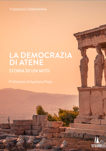 La democrazia di Atene. Storia di un mito, Francesco Colafemmina