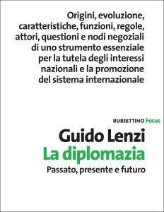 La diplomazia. Passato, presente e futuro, Guido Lenzi