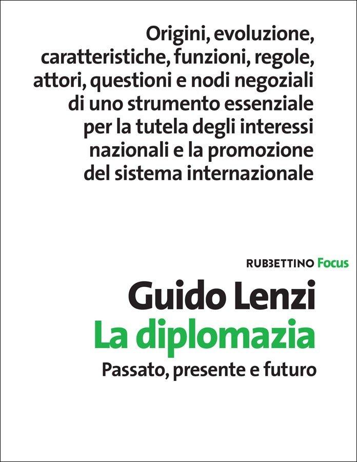"""""""La diplomazia. Passato, presente e futuro"""" di Guido Lenzi"""