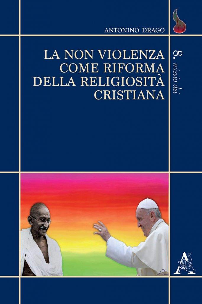"""""""La non violenza come riforma della religiosità cristiana"""" di Antonino Drago"""
