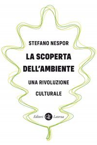 La scoperta dell'ambiente. Una rivoluzione culturale, Stefano Nespor