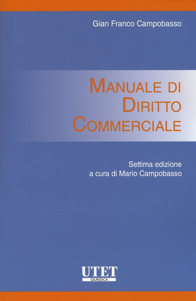 """""""Manuale di diritto commerciale"""" di Gian Franco Campobasso"""