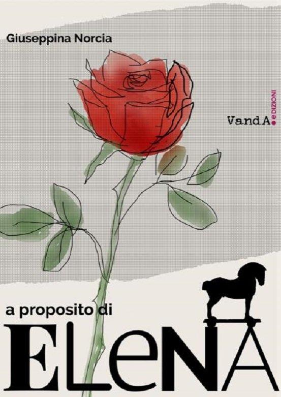 """""""A proposito di Elena"""" di Giuseppina Norcia"""