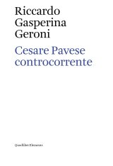 """""""Cesare Pavese controcorrente"""" di Riccardo Gasperina Geroni"""