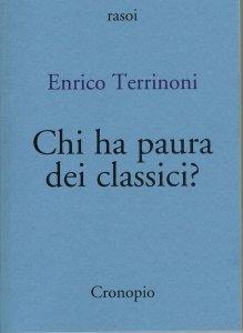 Chi ha paura dei classici?, Enrico Terrinoni