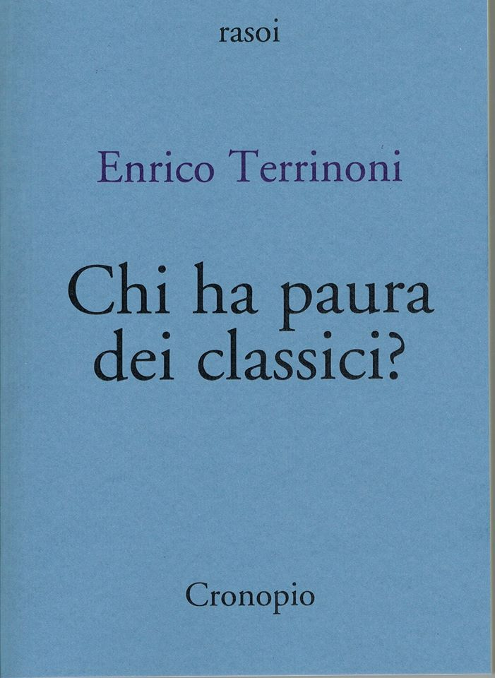 """""""Chi ha paura dei classici?"""" di Enrico Terrinoni"""