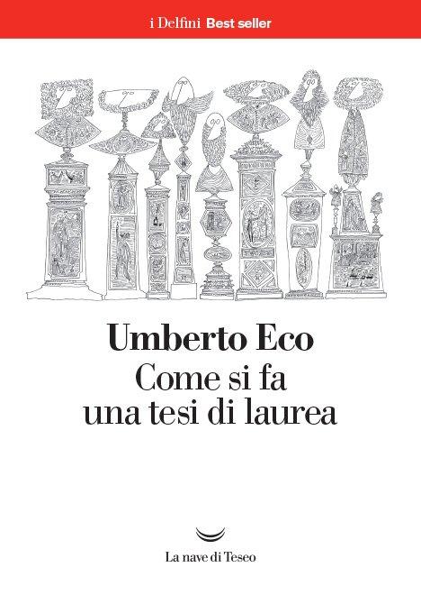 """""""Come si fa una tesi di laurea"""" di Umberto Eco: riassunto"""