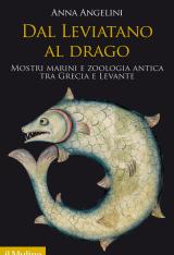 """""""Dal Leviatano al drago. Mostri marini e zoologia antica fra Grecia e Levante"""" di Anna Angelini"""