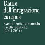 """""""Diario dell'integrazione europea. Eventi, teorie economiche e scelte politiche (2005-2019)"""" di Fabio Masini"""
