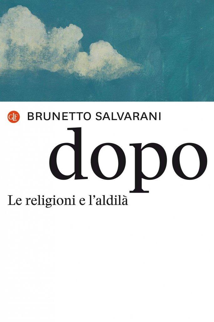 """""""Dopo. Le religioni e l'aldilà"""" di Brunetto Salvarani"""