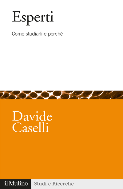 """""""Esperti. Come studiarli e perché"""" di Davide Caselli"""