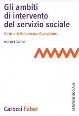 """""""Gli ambiti di intervento del servizio sociale"""" di Annamaria Campanini"""
