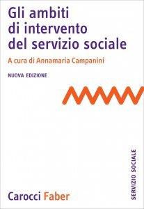 Gli ambiti di intervento del servizio sociale, Annamaria Campanini