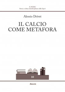 Il calcio come metafora, Alessio Drivet
