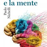 """""""Il cervello e la mente"""" di Paolo Nichelli"""