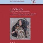 """""""Il comico. Teorie, forme, rappresentazioni"""" a cura di Maria Cristina Cabani, Marina Foschi e Mauro Tulli"""