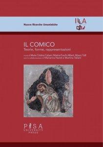 Il comico. Teorie, forme, rappresentazioni, Maria Cristina Cabani, Marina Foschi, Mauro Tulli