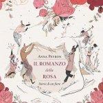 """""""Il romanzo della rosa. Storie di un fiore"""" di Anna Peyron"""