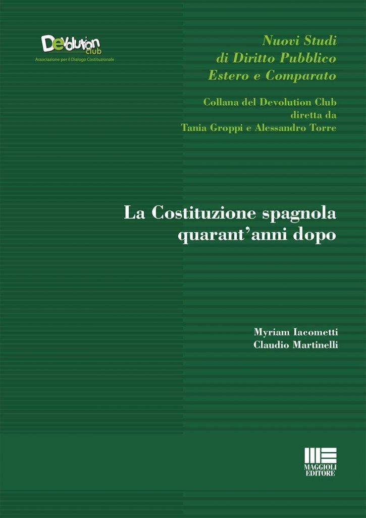"""""""La Costituzione spagnola quarant'anni dopo"""" a cura di Miryam Iacometti e Claudio Martinelli"""