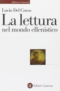 La lettura nel mondo ellenistico, Lucio Del Corso