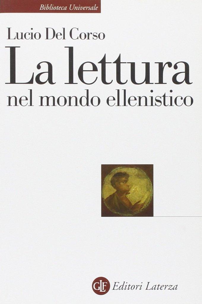 """""""La lettura nel mondo ellenistico"""" di Lucio Del Corso"""
