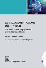 """""""La regolamentazione del Fintech. Dai nuovi sistemi di pagamento all'intelligenza artificiale"""" a cura di Umberto Piattelli"""