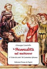 """""""La sessualità nel medioevo. Il <em>Liber de coitu</em> di Costantino Africano"""" di Giuseppe Lauriello"""