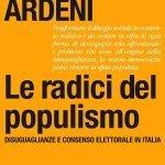 """""""Le radici del populismo. Disuguaglianze e consenso elettorale in Italia"""" di Pier Giorgio Ardeni"""