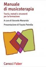 """""""Manuale di musicoterapia. Teoria, metodi e strumenti per la formazione"""" di Gerardo Manarolo"""