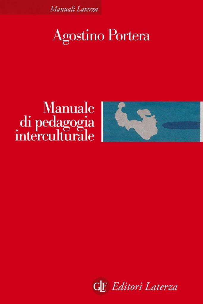 """""""Manuale di pedagogia interculturale. Risposte educative nella società globale"""" di Agostino Portera"""