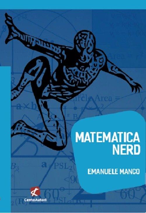 """""""Matematica nerd"""" di Emanuele Manco"""