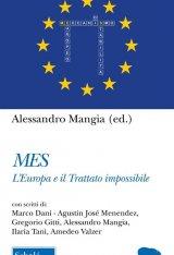 """""""MES. L'Europa e il Trattato impossibile"""" di Alessandro Mangia"""