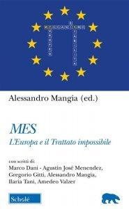 MES. L'Europa e il Trattato impossibile, Alessandro Mangia