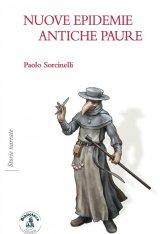 """""""Nuove epidemie antiche paure"""" di Paolo Sorcinelli"""