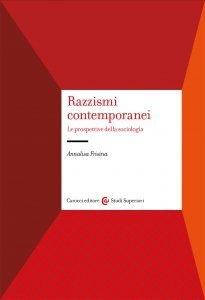 Razzismi contemporanei. Le prospettive della sociologia, Annalisa Frisina