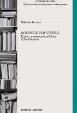 """""""Scrivere per vivere. Romanzi e romanzieri nell'Italia di fine Ottocento"""" di Valentina Perozzo"""
