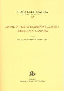 Storie di testi e tradizione classica per Luciano Canfora, Rosa Otranto, Pasquale Massimo Pinto