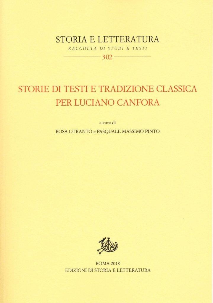 """""""Storie di testi e tradizione classica per Luciano Canfora"""" a cura di Rosa Otranto e Pasquale Massimo Pinto"""