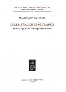 Sulle tracce di Petrarca. Storia e significato di una prassi scrittoria, Maddalena Signorini