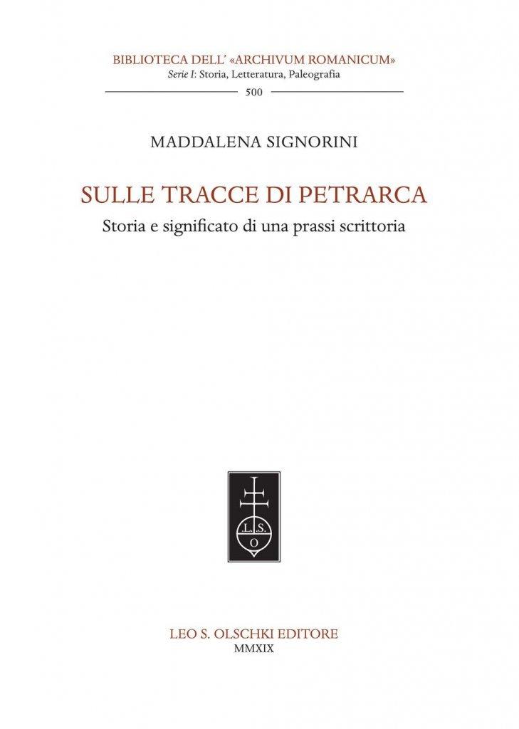 """""""Sulle tracce di Petrarca. Storia e significato di una prassi scrittoria"""" di Maddalena Signorini"""