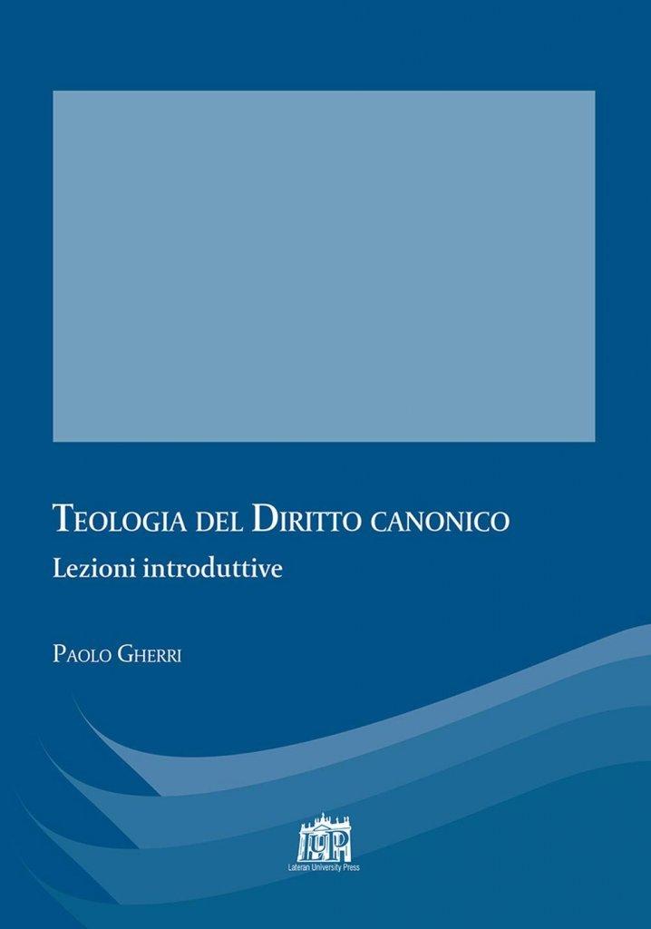 """""""Teologia del diritto canonico"""" di Paolo Gherri"""